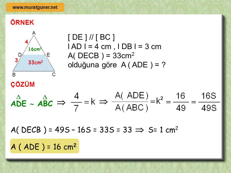    [ DE ] // [ BC ] l AD l = 4 cm , l DB l = 3 cm A( DECB ) = 33cm2